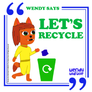 Wendy Says: Let's Recycle - Keep It Tidy
