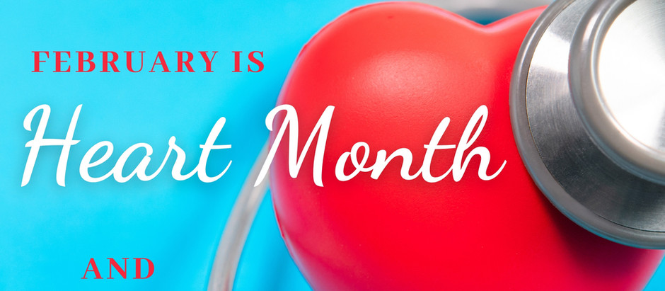 healthy life newsletter - issue 2 February is heart month and national children's dental health