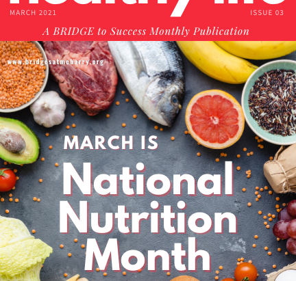 healthy life newsletter - issue 3 March is National Nutrition Month.