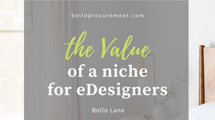 The Value of a Niche for E-designers