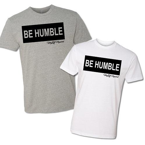BE HUMBLE Unisex Tees