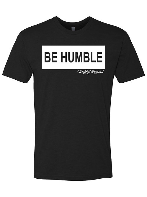 BE HUMBLE Unisex Tees