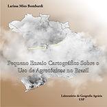 Pequeno Ensaio Cartográfico Sobre o Uso de Agrotóxicos no Brasil - Larissa Mies Bombardi
