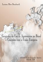Geografia do Uso de Agrotóxicos no Brasil e Conexões com a União Europeia