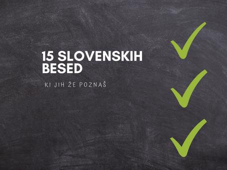 Slovenske besede, ki jih že poznaš