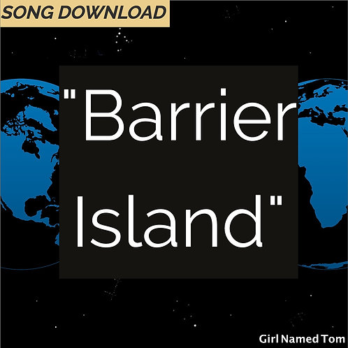 """Barrier Island"" - song download"
