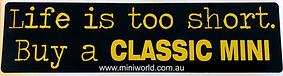 Life is too short Buy a CLASSIC MINI adj