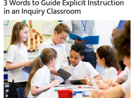 3 Words to Guide Explicit Instruction in an Inquiry Classroom
