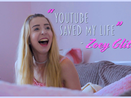 YouTube Saved my Life - Zoey Glitter