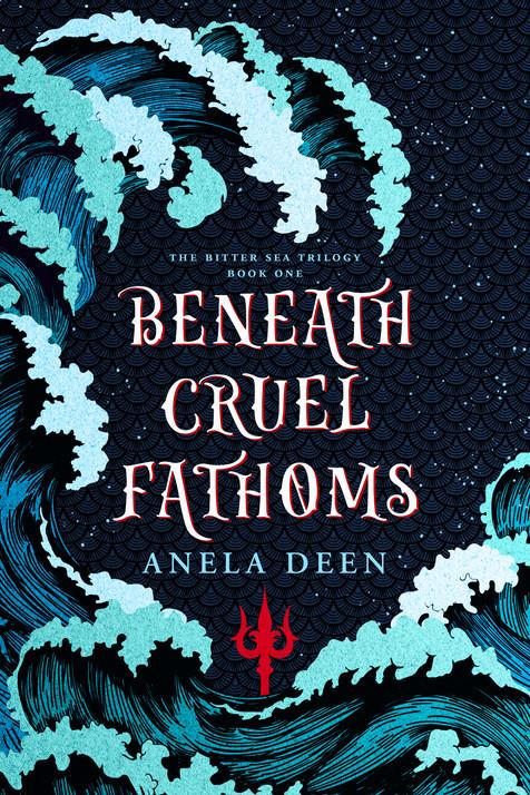 Beneath Cruel Fathoms (The Bitter Sea Trilogy #1)