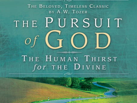 """Craig's Capacious Cranial Cultivations  From Reading A.W. Tozer's """"The Pursuit of God"""""""