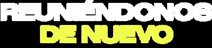 REUNIÉNDONOS-DE-NUEVO-1.png