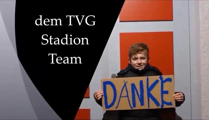 Danke dem TVG-Stadion-Team