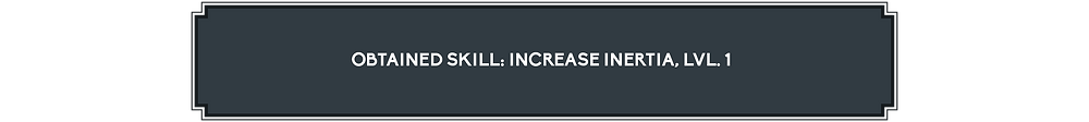 It reads: Obtained Skill, Increase Inertia level 1.