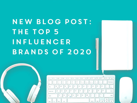 The Top 5 Influencer Brands of 2020