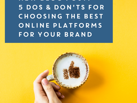 Five Dos and Don'ts for Choosing the Best Online Platforms for Your Brand