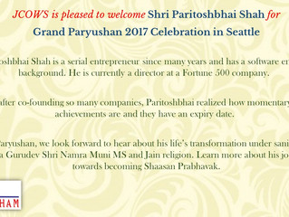 JCOWS is pleased to welcome Shri Paritoshbhai Shah for grand paryushan 2017 celebration