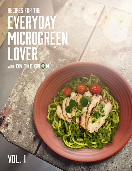 Recipes For The Everyday Microgreen Lover, Vol. 1