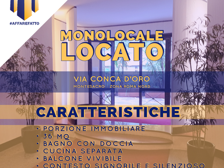 MONOLOCALE LOCATO IN 12 GIORNI -  ZONA MONTESACRO - CONCA D'ORO