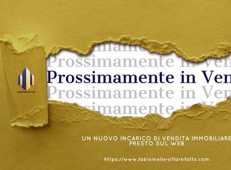 PROSSIMAMENTE IN VENDITA E IN LOCAZIONE