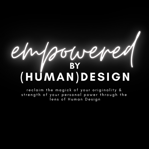 Empowered By (Human) Design :: Foundations Recording & Integration Call