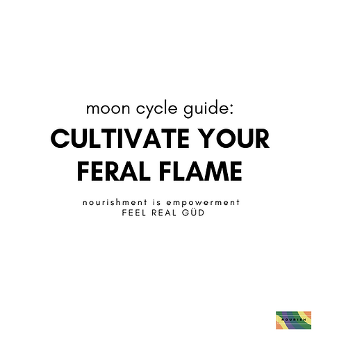 Moon Cycle Guide: Cultivate Your Feral Flame