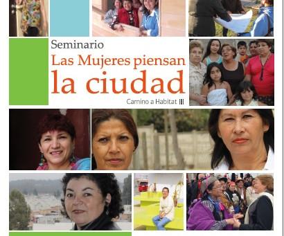 """Seminario """"Las mujeres piensan la ciudad, camino a Habitat III"""""""