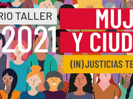 Se lleva a cabo el IV Seminario-Taller Mujeres y Ciudades: (In)Justicias Territoriales