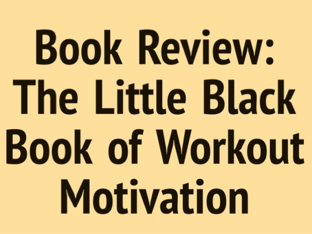 Book Review: The Little Black Book of Workout Motivation