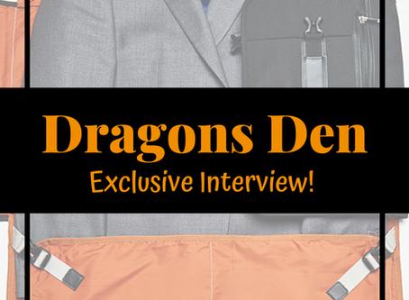 Dragons Den - Exclusive Interview!