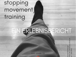 Stopping Movement- Erlebnisbericht