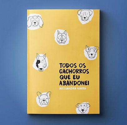 """Capa do novo livro """"Os cachorros que eu abandonei"""" Imagem: divulgação"""