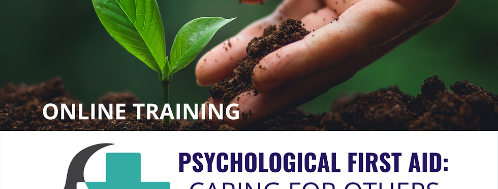 Psychological First Aid: Caring For Others (Online)