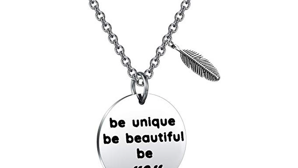 be unique, be beautiful, be you