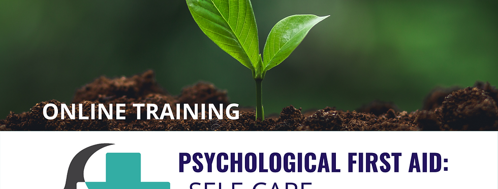 Psychological First Aid: Self-Care (Online)