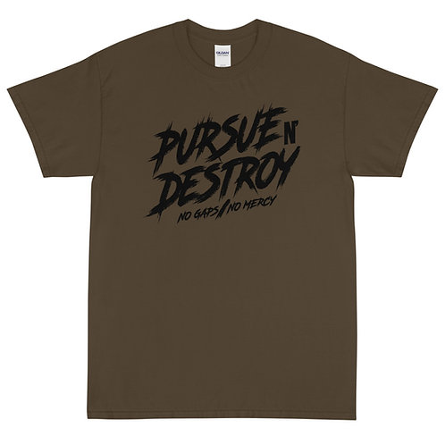 Pursue N Destroy T-Shirt