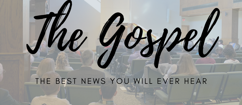 The Gospel - The Best News You Will Ever Hear