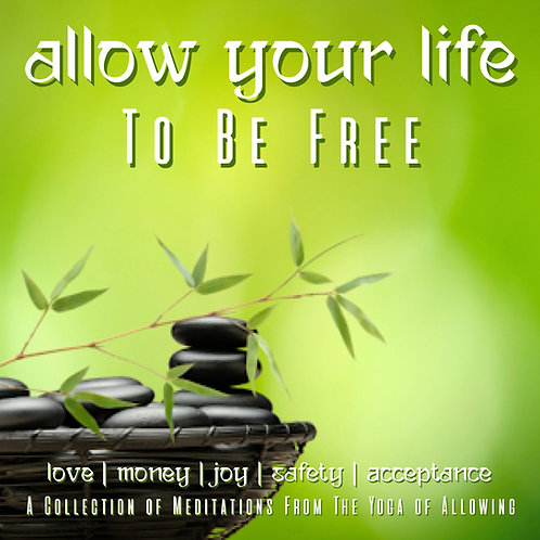 YOGA OF ALLOWING - ALLOW YOUR LIFE AND BE FREE