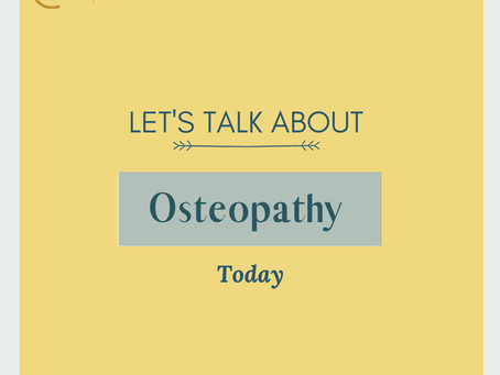 Let's talk about osteopathy, today!