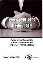Book cover of Reaching The Top: Factors That Impact The Careers And Retention of Senior Women Leaders. Written by Wanda Wallace