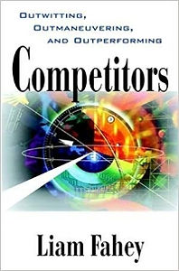 Competitors: Outwitting, Outmaneuvering, and Outperforming 1st Edition, Kindle Edition