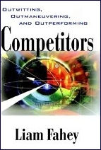 Book Cover of Competitors: Outwitting, outmaneuvering and outperforming. Written by Liam Fahey