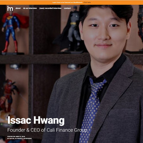 Issac Hwang - Founder & CEO of Cali Finance Group