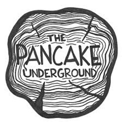 The Pancake Underground