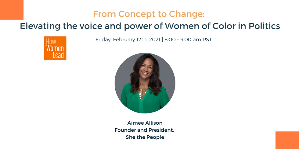 Women Leaders for the World - From Concept to Change: Elevating the voice and power of Women of Color in Politics