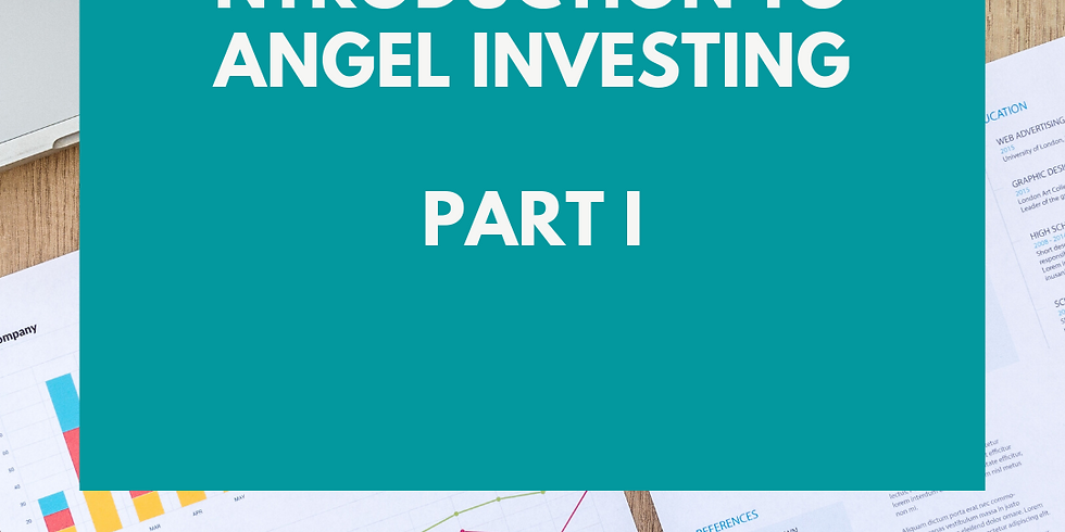 Introduction to Angel Investing - Session 1