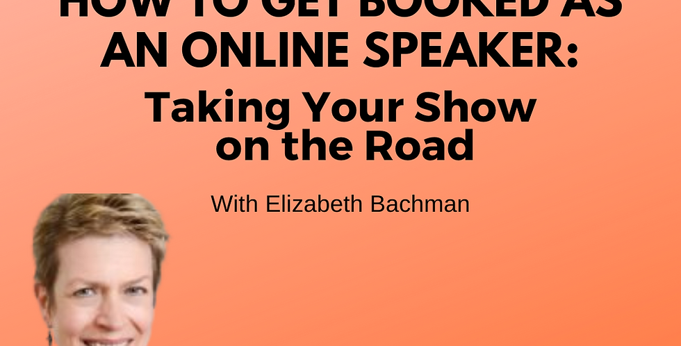 How to Get Booked as an ONLINE Speaker