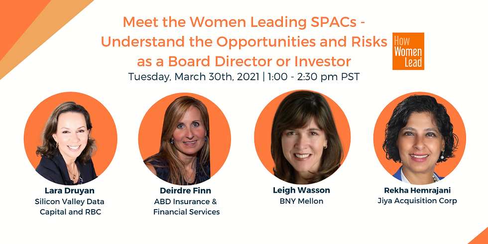 Meet the Women Leading SPACs - Understand the Opportunities and Risks as a Board Director or Investor
