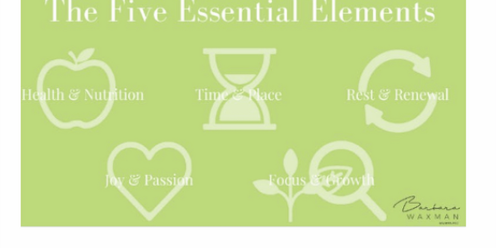 The Five Essential Elements: Transform Your Energy, Impact, & Life