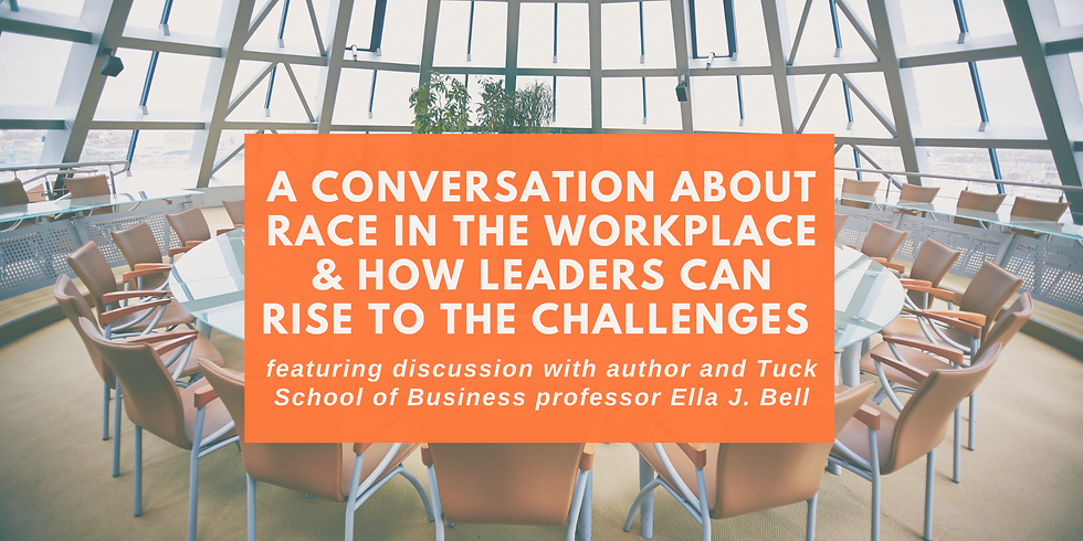 A Conversation About Race in the Workplace & How Leaders Can Rise to the Challenges